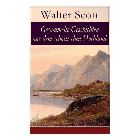 Gesammelte Geschichten aus dem schottischen Hochland - by  Walter Scott (Paperback) - image 1 of 1