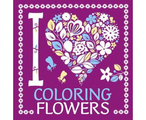 I Heart Coloring Flowers (Paperback) - image 1 of 1
