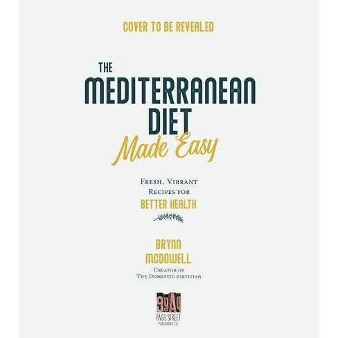 The Mediterranean Diet Made Easy - by  Brynn McDowell (Paperback) - image 1 of 1
