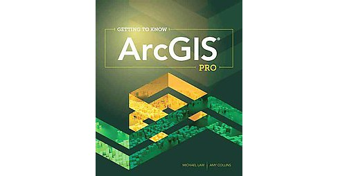 Getting to Know ArcGIS Pro (Paperback) (Michael Law) - image 1 of 1