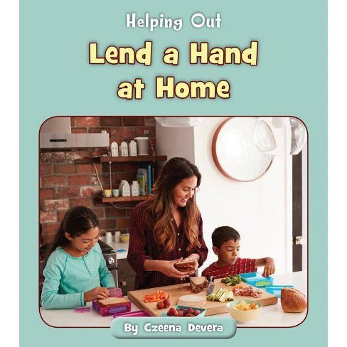Lend a Hand at Home - (Helping Out) by  Czeena Devera (Paperback) - image 1 of 1