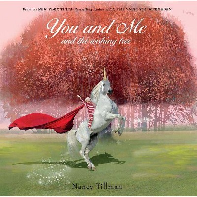 You and Me and the Wishing Tree - by Nancy Tillman (Board Book)