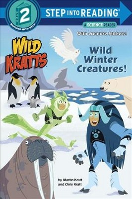 Wild Winter Creatures! (Wild Kratts) - (Step Into Reading) by  Chris Kratt & Martin Kratt (Paperback)