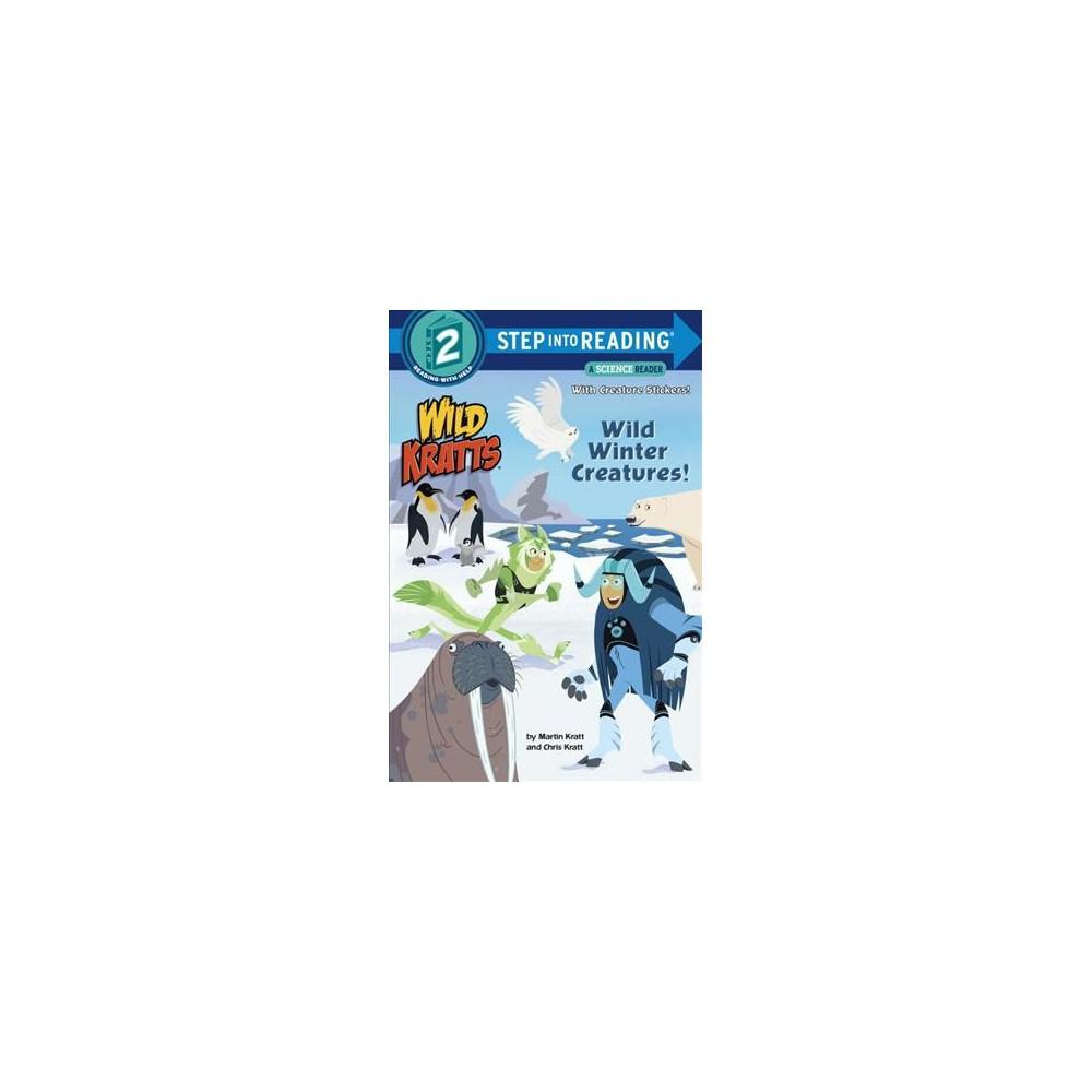 Wild Winter Creatures Wild Kratts Step Into Reading By Chris Kratt Martin Kratt Paperback