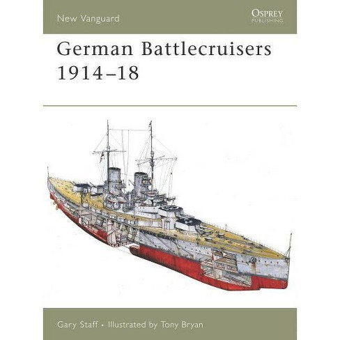 German Battlecruisers 1914-18 - (New Vanguard) by  Gary Staff (Paperback) - image 1 of 1