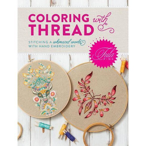Tula Pink Coloring with Thread - (Paperback) - image 1 of 1
