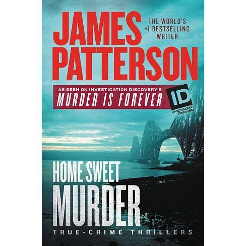 Home Sweet Murder - (Murder Is Forever) by  James Patterson (Hardcover) - image 1 of 1