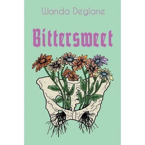 Bittersweet - by  Wanda Deglane (Paperback) - image 1 of 1