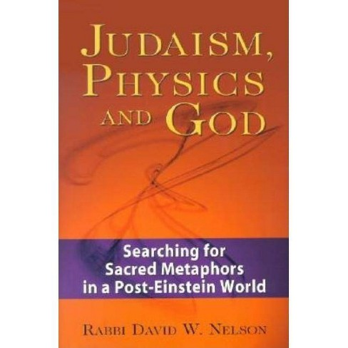 Judaism, Physics and God - by  David W Nelson (Hardcover) - image 1 of 1