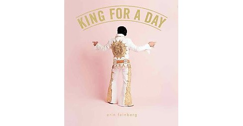 King for a Day (Hardcover) (Erin Feinberg) - image 1 of 1