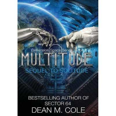 Multitude - (Dimension Space) by  Dean M Cole (Hardcover)