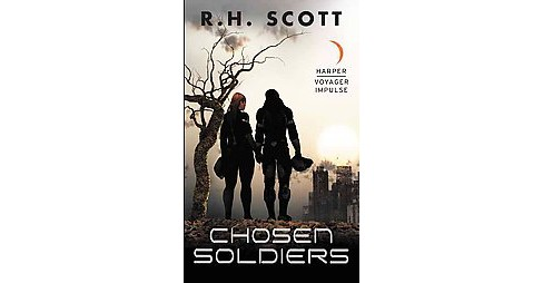 Chosen Soldiers (Paperback) (R. H. Scott) - image 1 of 1