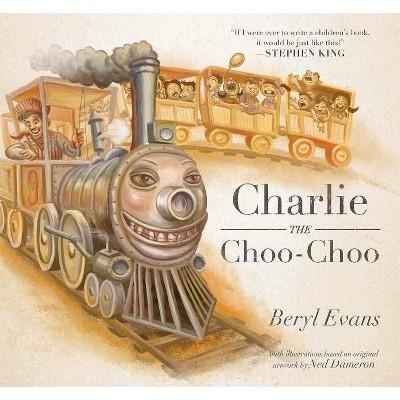 Charlie the Choo-Choo - by  Beryl Evans (Hardcover)