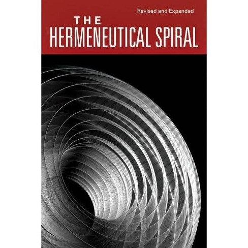 The Hermeneutical Spiral - 2 Edition by  Grant R Osborne (Paperback) - image 1 of 1