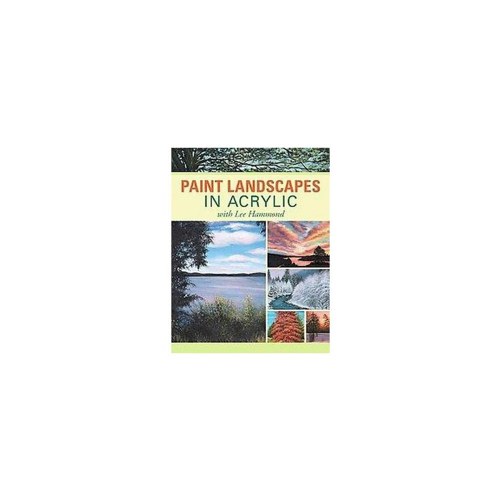 Paint Landscapes in Acrylic With Lee Hammond (Paperback)