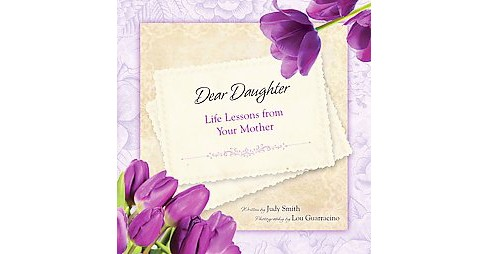 Dear Daughter : Life Lessons from Your Mother (Hardcover) (Judy Smith) - image 1 of 1