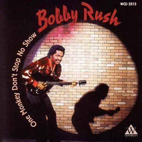 Bobby Rush - One Monkey Don't Stop No Show (CD) - image 1 of 1