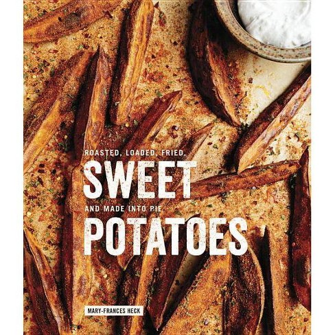 Sweet Potatoes - by Mary-Frances Heck (Hardcover)