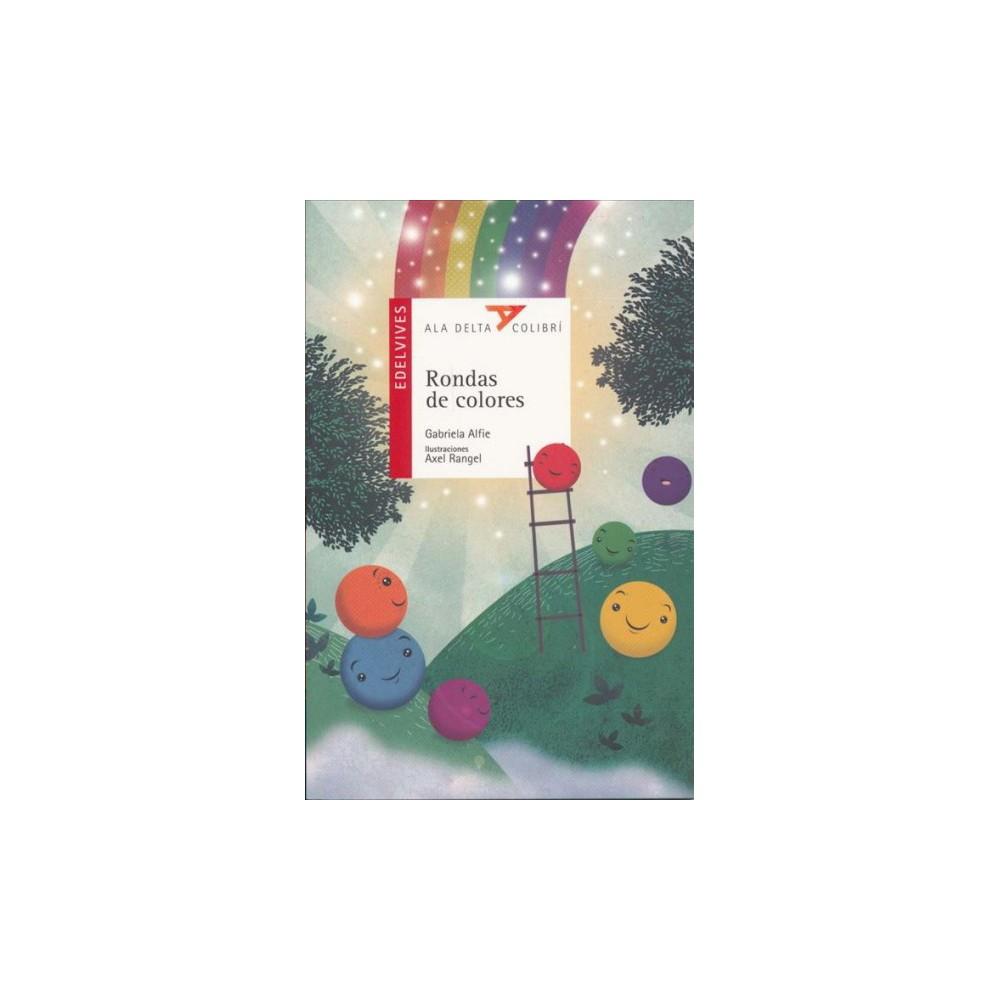 Rondas de colores / Colorful Rhymes - by Gabriela Alfie (Paperback)