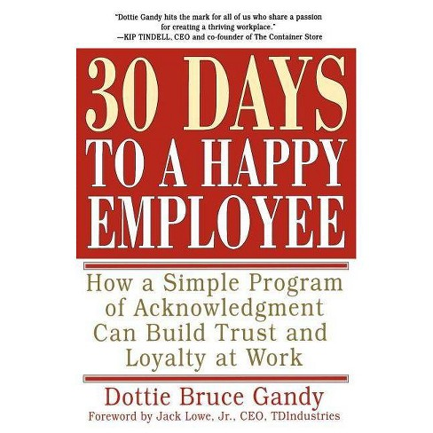 30 Days to a Happy Employee - by  Dottie Gandy (Paperback) - image 1 of 1