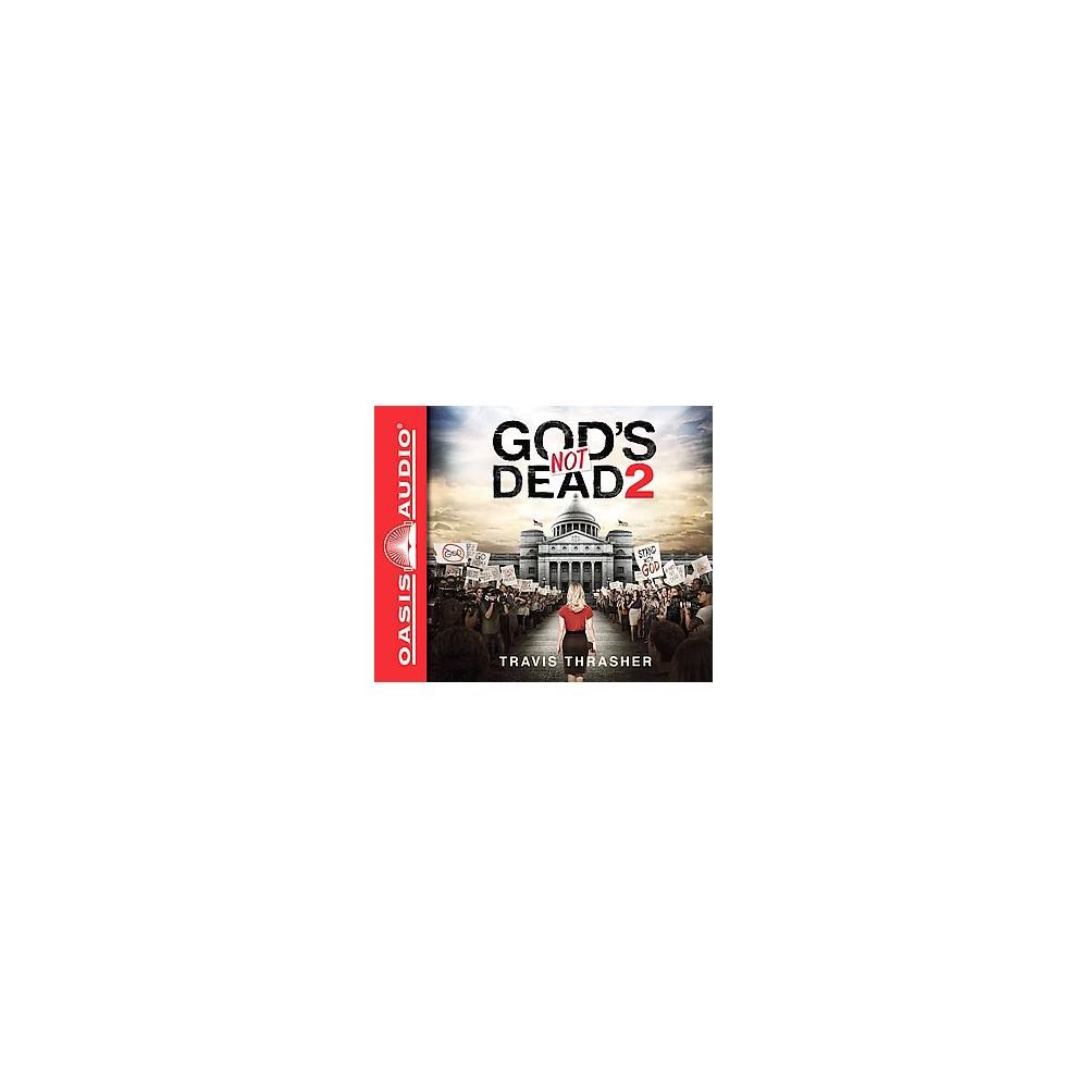 God's Not Dead 2 (Unabridged) (CD/Spoken Word) (Travis Thrasher)
