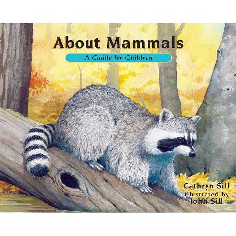 About Mammals - (About...) by  Cathryn Sill (Paperback) - image 1 of 1
