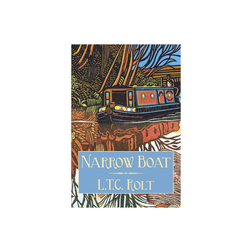 Narrow Boat 2nd Edition By L T C Rolt Paperback