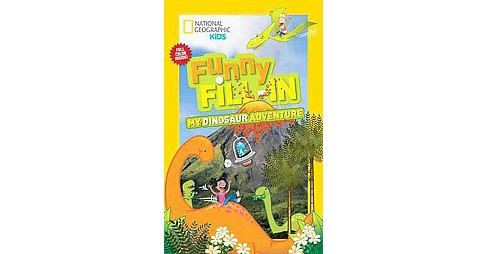 National Geographic Kids Funny Fill-In : My Dinosaur Adventure (Paperback) - image 1 of 1
