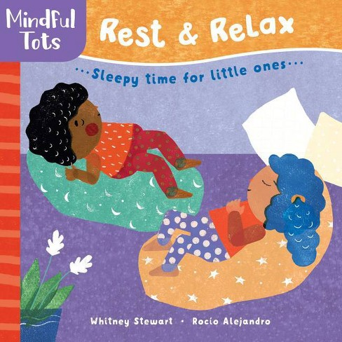 Mindful Tots: Rest & Relax - by  Whitney Stewart (Board Book) - image 1 of 1