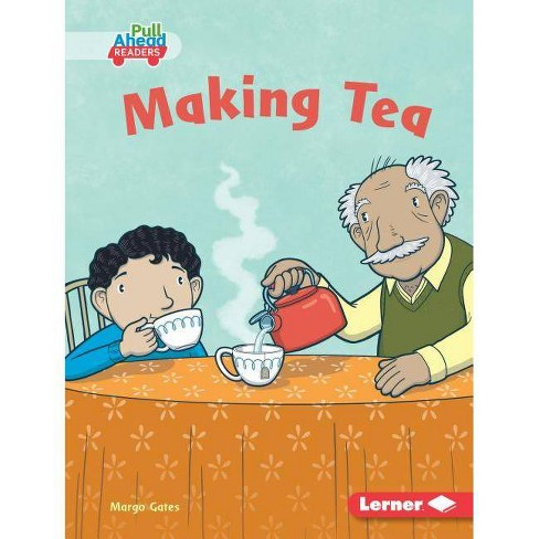Making Tea - (Science All Around Me (Pull Ahead Readers -- Fiction)) by  Margo Gates (Hardcover) - image 1 of 1