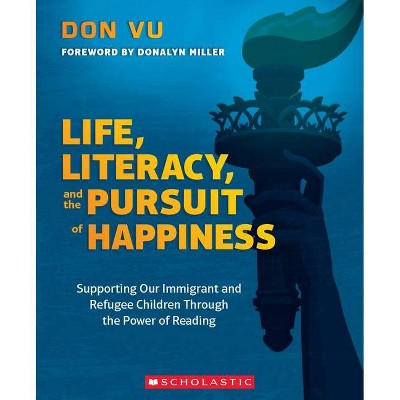 Life, Literacy, and the Pursuit of Happiness - by  Don Vu (Paperback)