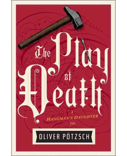 Play of Death -  (Hangman's Daughter Tales) by Oliver Potzsch (Paperback) - image 1 of 1
