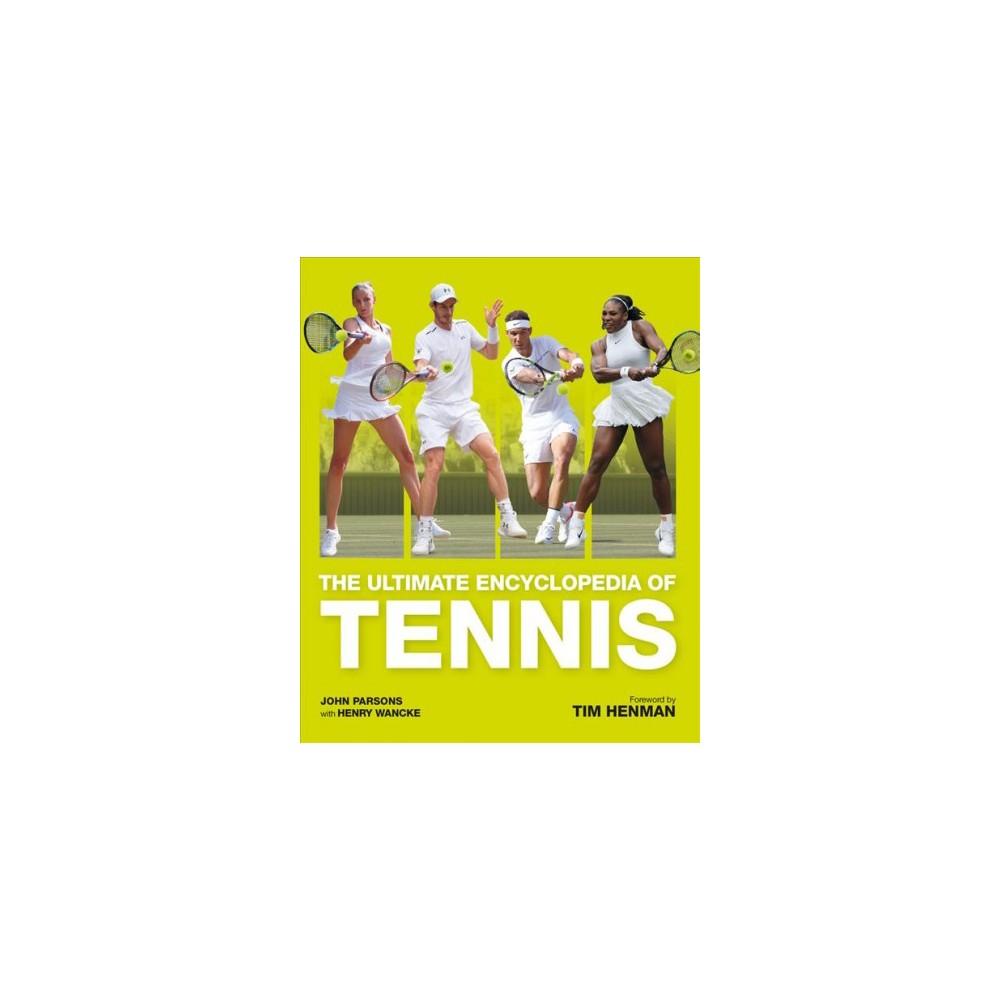 Ultimate Encyclopedia of Tennis - Revised by John Parsons (Paperback)