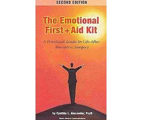 Emotional First + Aid Kit : A Practical Guide to Life After Bariatric Surgery (Paperback) (Cynthia L. - image 1 of 1