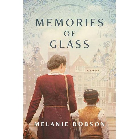 Memories of Glass - by  Melanie Dobson (Hardcover) - image 1 of 1