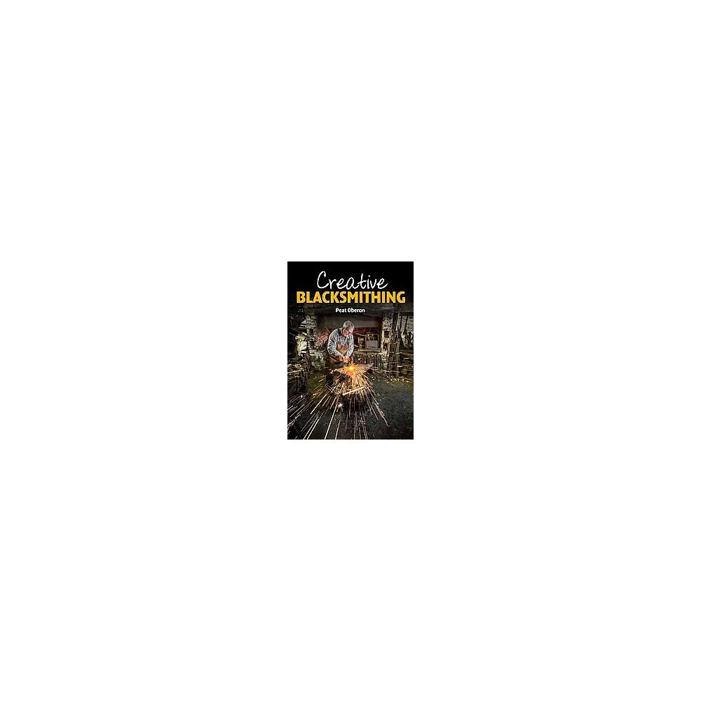 Creative Blacksmithing (Paperback) (Peat Oberon)