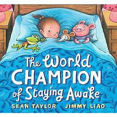 The World Champion of Staying Awake - by  Sean Taylor (Hardcover)