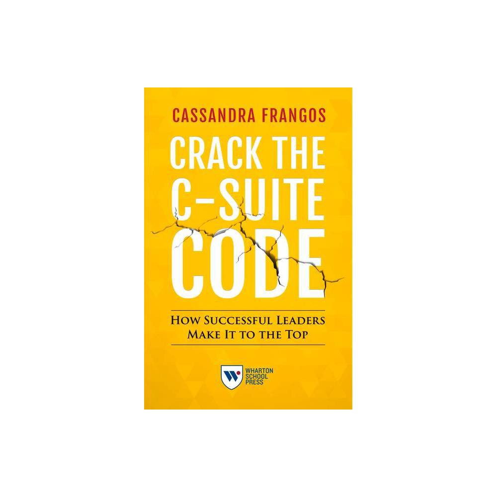 Crack The C Suite Code By Cassandra Frangos Paperback