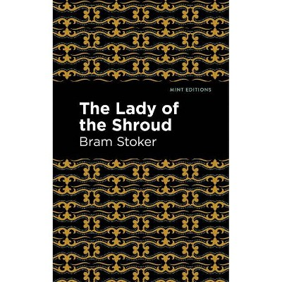 The Lady of the Shroud - (Mint Editions) by  Bram Stoker (Paperback)