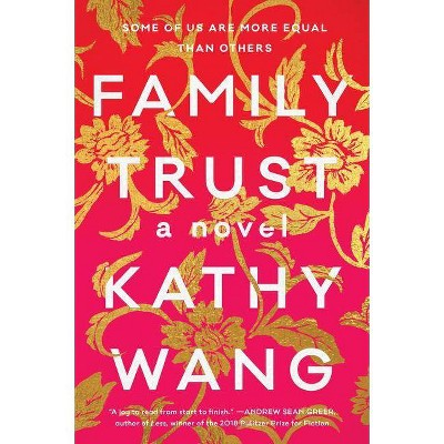 Family Trust - by  Kathy Wang (Hardcover)