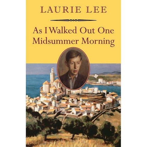 As I Walked Out One Midsummer Morning - (Nonpareil Books) by  Laurie Lee (Paperback) - image 1 of 1