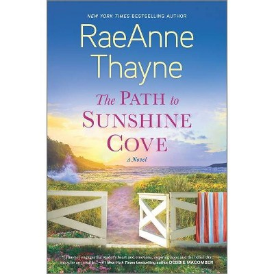 The Path to Sunshine Cove - by Raeanne Thayne (Hardcover)