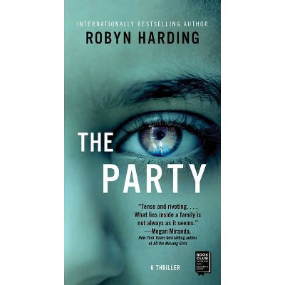 The Party - by  Robyn Harding (Paperback)