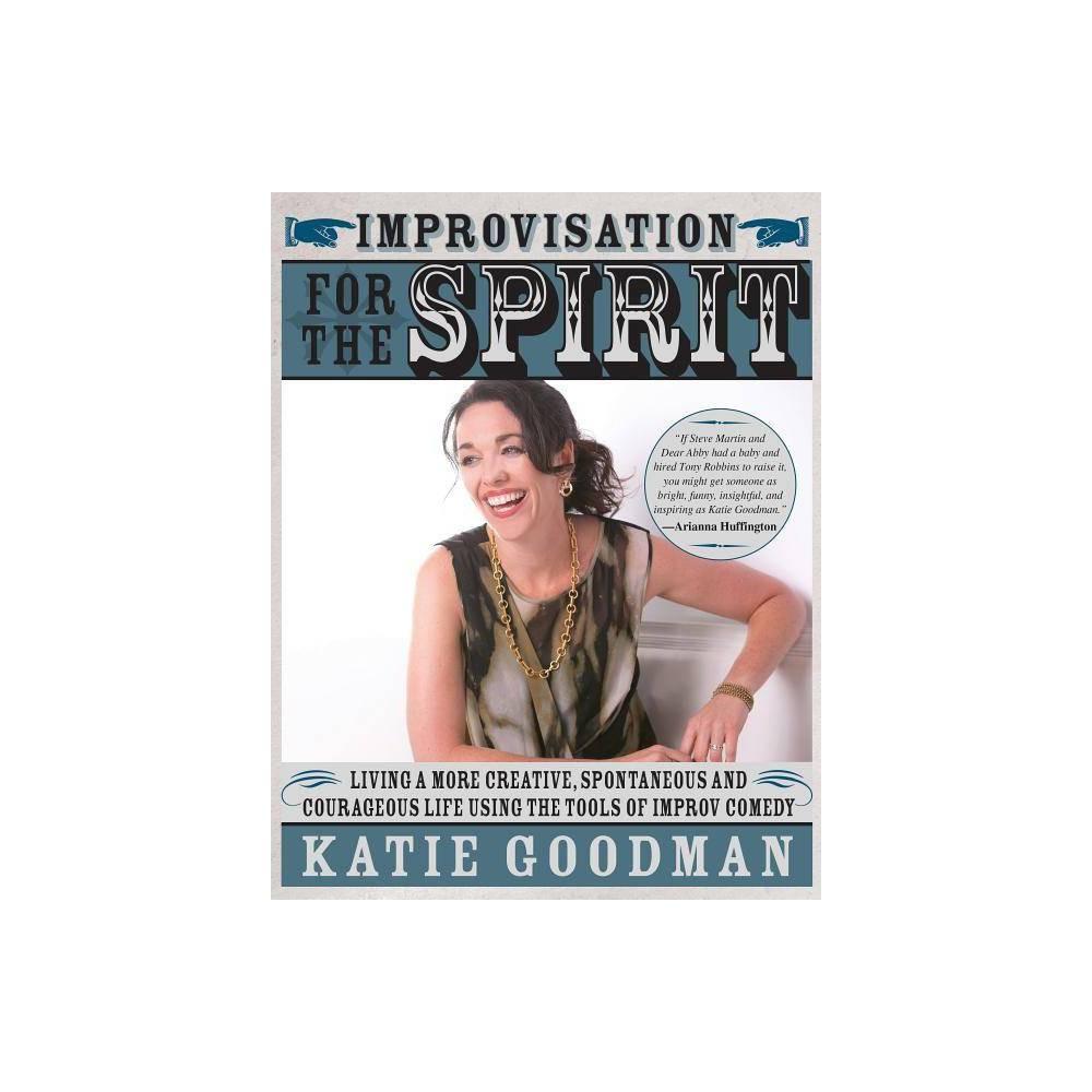 Improvisation For The Spirit By Katie Goodman Paperback
