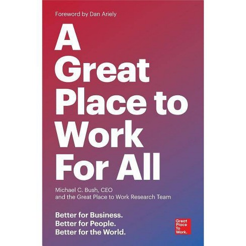 A Great Place to Work for All - by  Michael C Bush & The Great Place to Work Research Team (Paperback) - image 1 of 1