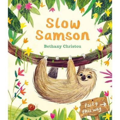 Slow Samson - by  Bethany Christou (Hardcover)