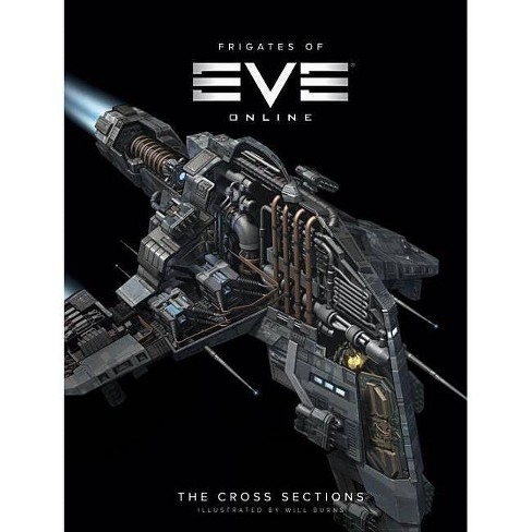The Frigates of Eve Online - by  Paul Elsy & Charles White & Nick Bardsley (Hardcover) - image 1 of 1