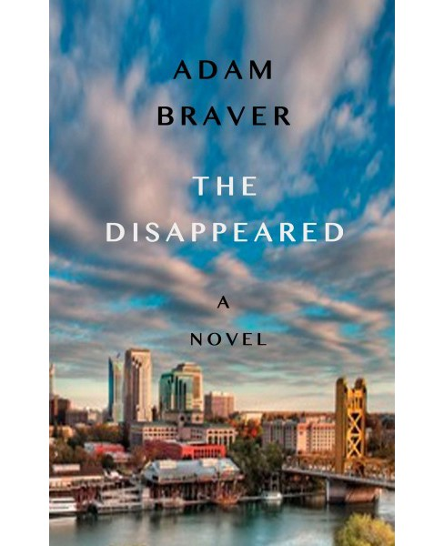 Disappeared (Paperback) (Adam Braver) - image 1 of 1