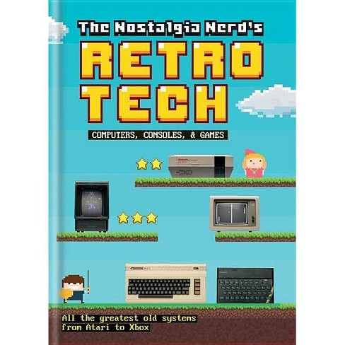 The Nostalgia Nerd's Retro Tech - by  Peter Leigh (Hardcover) - image 1 of 1