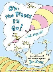 Oh the Places I'll Go! ( By Me Myself)(Hardcover)by Dr. Seuss